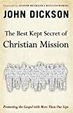 img - for The Best Kept Secret of Christian Mission: Promoting the Gospel with More Than Our Lips book / textbook / text book