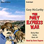 The Pony Express War: The Derby Man Series, Book 4 | Gary McCarthy