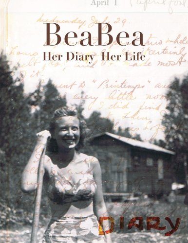 BeaBea: Her Diary  Her Life: Her diary from the summer of 1931 and highlights from the rest of her life. by [Bazar, Kaima, Bazar, Ronald M]