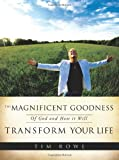 The Magnificent Goodness of God and How It Will Transform Your Life, Tim Rowe, 1615795154