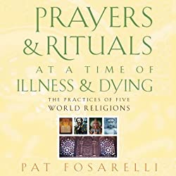 Prayers and Rituals at a Time of Illness and Dying