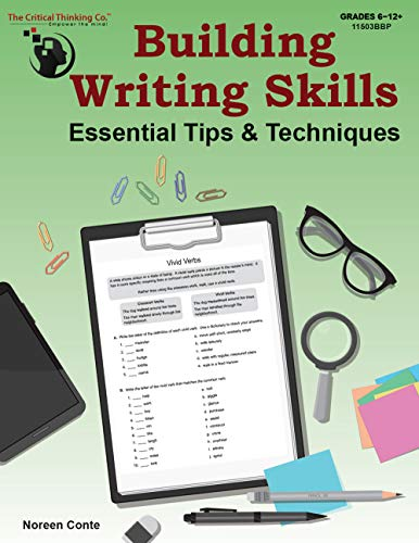 Building Writing Skills: Essential Tips & Techniques - Using a 5-Step Writing Process to Teach Writing (Grades 6-12+)