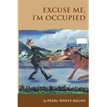 Excuse Me I'm Occupied: Story of life on the island of Guernsey during the German Occupation and what it means to be a 'Guernsey Donkey' being able to carry a very heavy load physically and mentally, willing to be lead, but refuse to be pushed and very stubborn and proud of it.