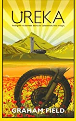 Ureka: Finding the line between desire and contentment. Then riding it. (English Edition)