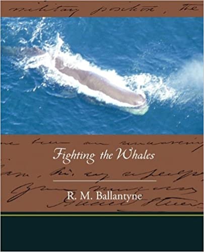 R. M. Ballantyne - Fighting The Whales