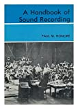 A Handbook of Sound Recording, Paul M. Honore, 0498022323