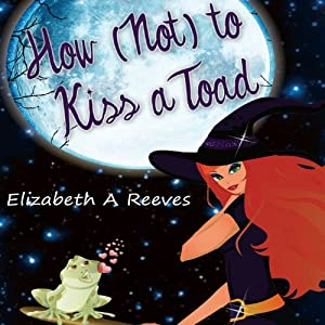 How (Not) to Kiss a Toad Audiobook