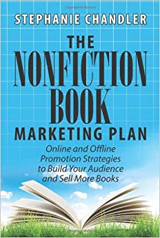 Descargar PDF The Nonfiction Book Marketing Plan: Online And Offline Promotion Strategies To Build Your Audience And Sell More Books