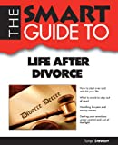 Smart Guide to Life after Divorce, Tanya Stewart, 0978534182