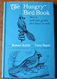 img - for The Hungry Bird Book: how to make your garden their haven on earth book / textbook / text book