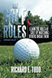 The Golf Rules, Richard E. Todd, 1493121669