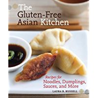 The Gluten-Free Asian Kitchen: Recipes for Noodles, Dumplings, Sauces, and More: A Cookbook