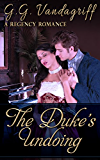 The Duke's Undoing (Six Rogues and Their Ladies Book 1) (English Edition)