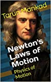 Newton's Laws of Motion: Physics of Motion