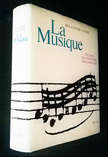 La musique - Dictionnaire : discographie et histoire