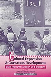 Cultural Expression and Grassroots Development: Cases from Latin America and the Caribbean
