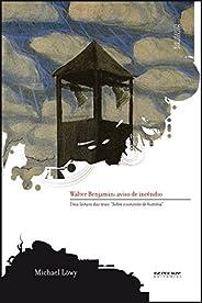 """Walter Benjamin: aviso de incêndio: Uma leitura das teses """"Sobre o conceito de história"""" (Coleção Ma"""