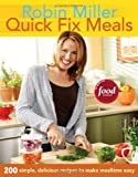 Quick Fix Meals: 200 Simple, Delicious Recipes to Make Mealtime Eas