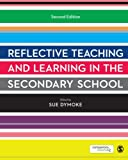 Reflective Teaching and Learning in the Secondary School (Developing as a Reflective Secondary Teacher)