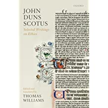 John Duns Scotus: Selected Writings on Ethics