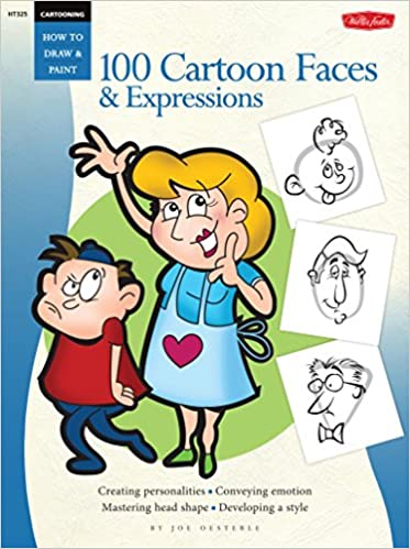 Cartooning 100 Cartoon Faces Expressions How To Draw Paint Oesterle Joe 0050283003250 Amazon Com Books