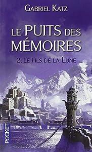 """Afficher """"Le Puits des mémoires n° 2 Le Fils de la lune"""""""