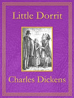 Little Dorrit: Premium Edition (Unabridged, Illustrated, Table of Contents) by [Dickens, Charles]