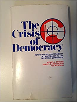 Book Crisis of Democracy: Report on the Governability of Democracies to the Trilateral Commission by Michel Crozier (15-Dec-1975)