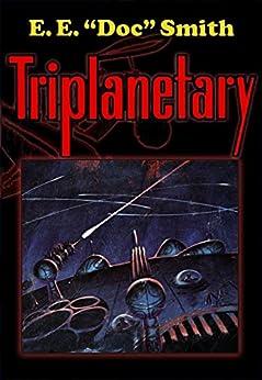 Triplanetary (The Lensman Series Book 1) by [Smith, E. E.]