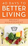 Product review for 40 Days to Better Living--Weight Management