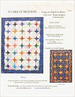 96d99f0ba7307 Stars in Motion  Using the Flip Flop Block (Quilt Pattern)  Kathie Alyce   Amazon.com  Books