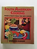img - for South American cooking: Foods and feasts from the New World book / textbook / text book