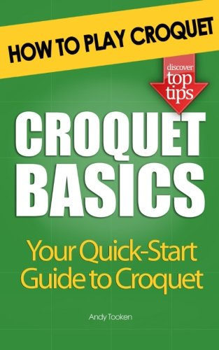 Croquet Basics: How to Play Croquet