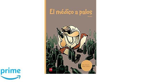 El médico a palos (Clasicos en cómic): Amazon.es: Enrique ...