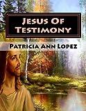 Jesus of Testimony, Patricia Lopez, 1495920771