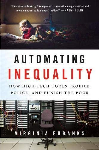 Automating Inequality: How High-Tech Tools Profile, Police, and Punish the Poor (Best International Public Health Programs)