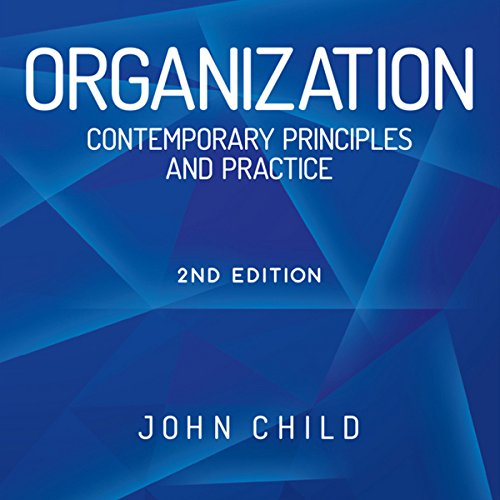 Organization: Contemporary Principles and Practice by Audible Studios