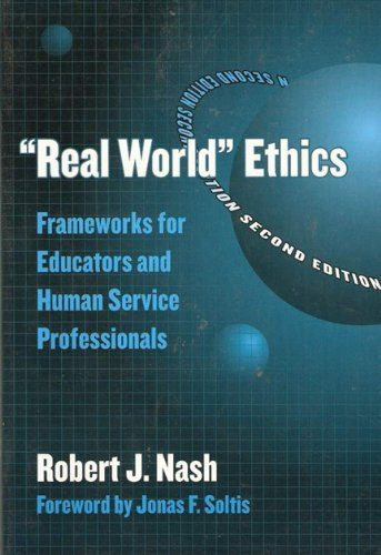 By Robert Nash - Real World Ethics: Frameworks for Educators and Human Service Professionals, 2nd (second) Edition: 2nd (second) Edition