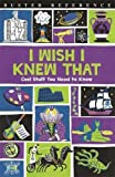 img - for I Wish I Knew That: Cool Stuff You Need to Know (Buster Reference) book / textbook / text book