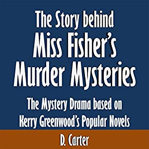The Story Behind Miss Fisher's Murder Mysteries Audiobook
