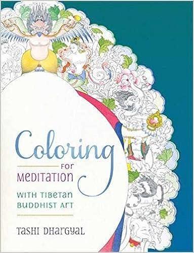 Coloring for Meditation: With Tibetan Buddhist Art: Tashi Dhargyal ...