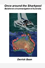 Once around the Sharkpool: Balakera's circumnavigation of Australia by Derrick Baan (2015-11-19) Paperback