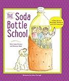 Soda Bottle School, Suzanne Slade and Laura Kutner, 0884483711
