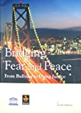 Bridging Fear and Peace, , 0979968003
