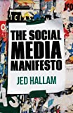 The Social Media Manifesto, Jed Hallam, 1137271418
