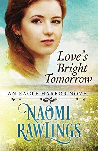 Love's Bright Tomorrow: Historical Christian Romance (Eagle Harbor) ()