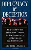Dr. John Coleman Diplomacy By Deception, an Account of the Treasonous Conduct By the Governments of Britain and the…