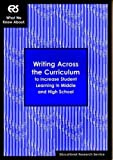 What We Know About : Writing Across the Curriculum to Increase Student Learning in Middle and High School, , 193176235X