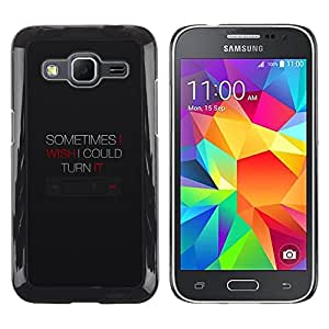 Stuss Case / Funda Carcasa protectora - Turn Off Music Button Device Quote Technology - Samsung Galaxy Core Prime SM-G360