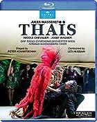マスネ : 歌劇《タイス》 / アン・デア・ウィーン劇場 (Massenet : Thaïs / Theater an der Wien) [Live] [日本語帯・解説付]